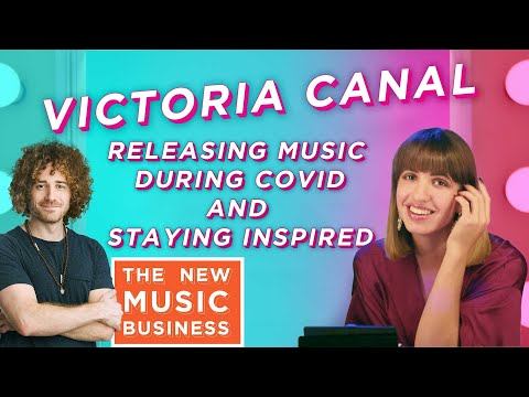 Victoria Canal on Releasing Music During COVID, Staying Inspired | New Music Business w Ari Herstand