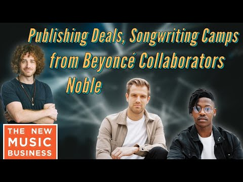 Publishing Deals, Songwriting Camps from Beyoncé Collaborators Noble