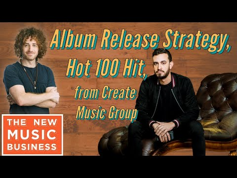 Album Release Strategy, Hot 100 Hit, from Create Music Group | New Music Business with Ari Herstand