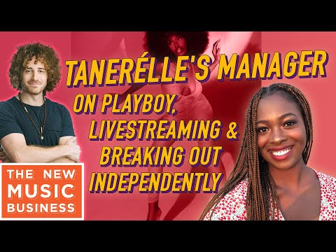 Tanerélle's Manager on Playboy, Livestreaming and Breaking Out Independently