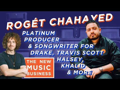 Platinum Selling Producer/Songwriter Rogét Chahayed | The New Music Business with Ari Herstand