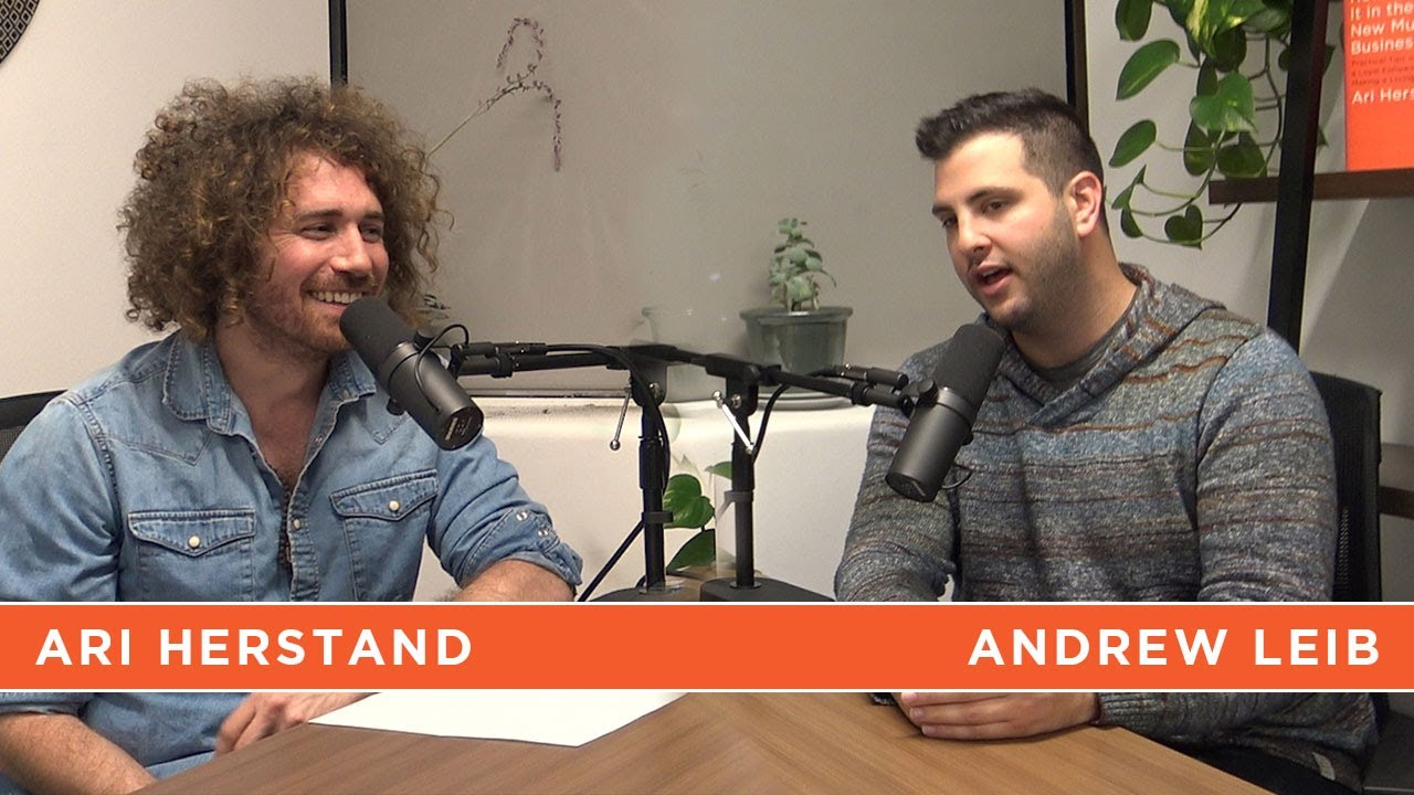 Andrew Leib The New Music Business with Ari Herstand