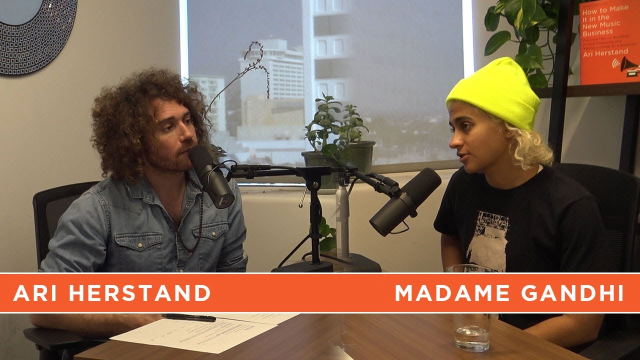 Madame Gandhi The New Music Business with Ari Herstand